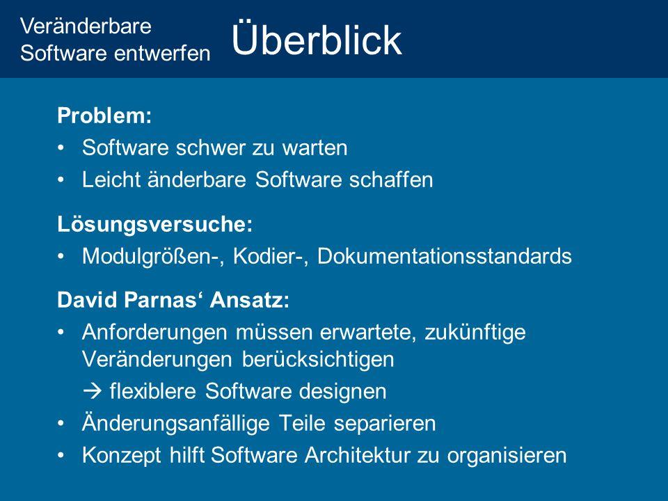 Überblick Problem: Software schwer zu warten