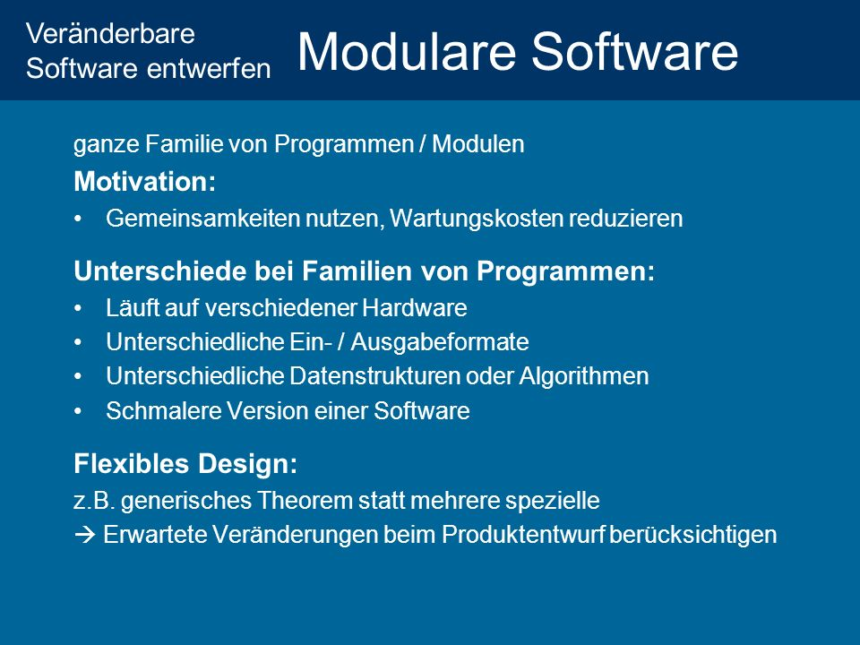 Modulare Software Motivation: