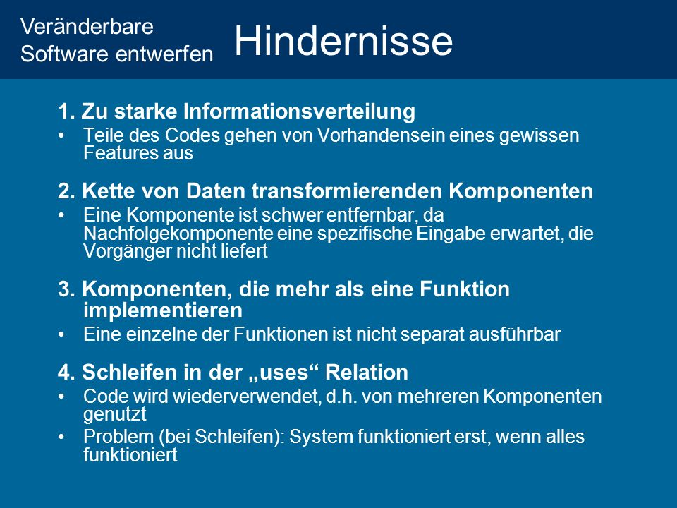 Hindernisse 1. Zu starke Informationsverteilung