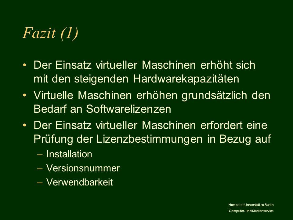 Fazit (1) Der Einsatz virtueller Maschinen erhöht sich mit den steigenden Hardwarekapazitäten.