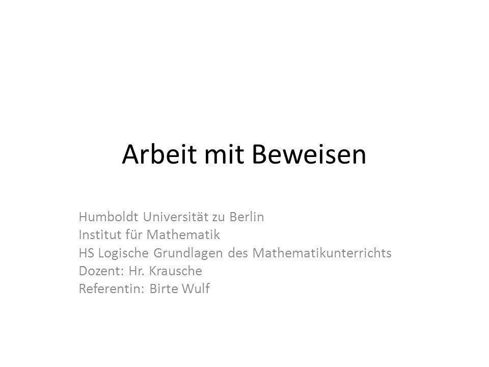 Arbeit mit Beweisen Humboldt Universität zu Berlin