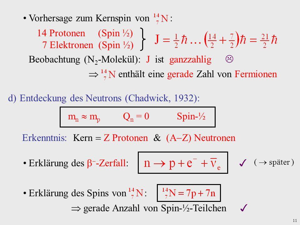 Vorhersage zum Kernspin von : 14 Protonen (Spin ½)