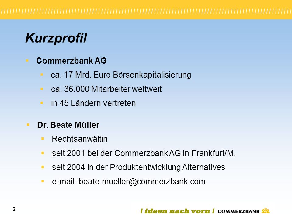 Kurzprofil Commerzbank AG ca. 17 Mrd. Euro Börsenkapitalisierung