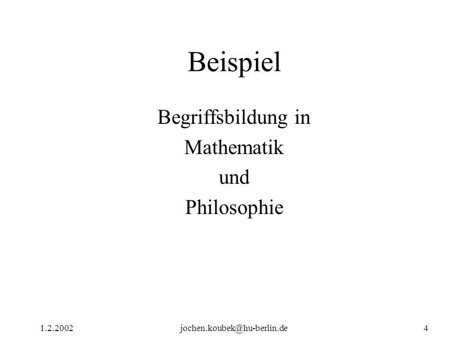 Beispiel Begriffsbildung in Mathematik und Philosophie 1.2.2002