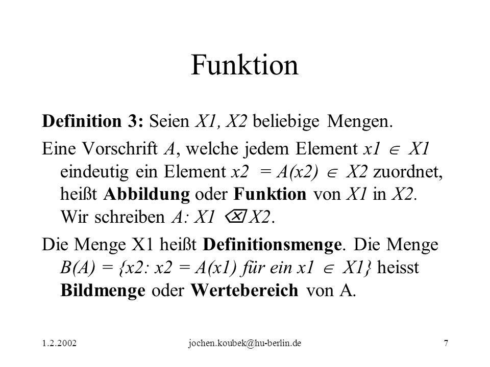 Funktion Definition 3: Seien X1, X2 beliebige Mengen.