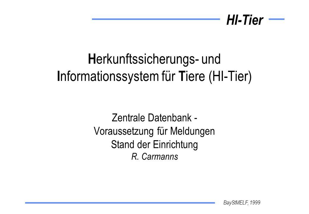 Herkunftssicherungs- und Informationssystem für Tiere (HI-Tier) Zentrale Datenbank - Voraussetzung für Meldungen Stand der Einrichtung R. Carmanns