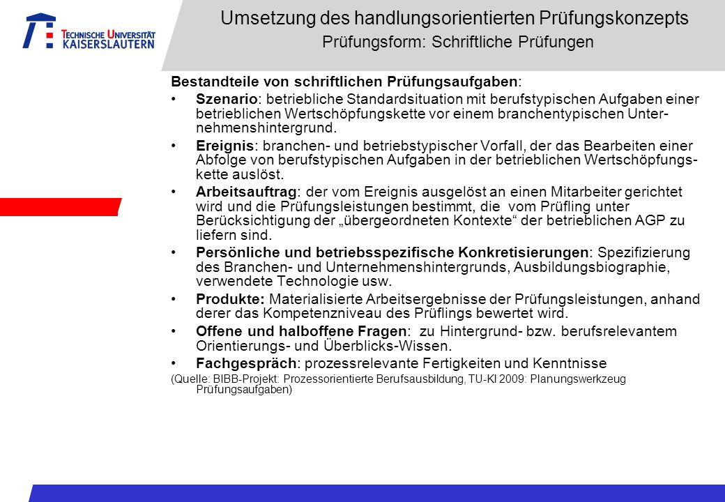 Umsetzung des handlungsorientierten Prüfungskonzepts Prüfungsform: Schriftliche Prüfungen
