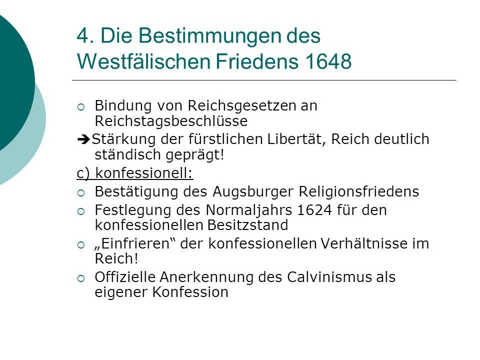4. Die Bestimmungen des Westfälischen Friedens 1648