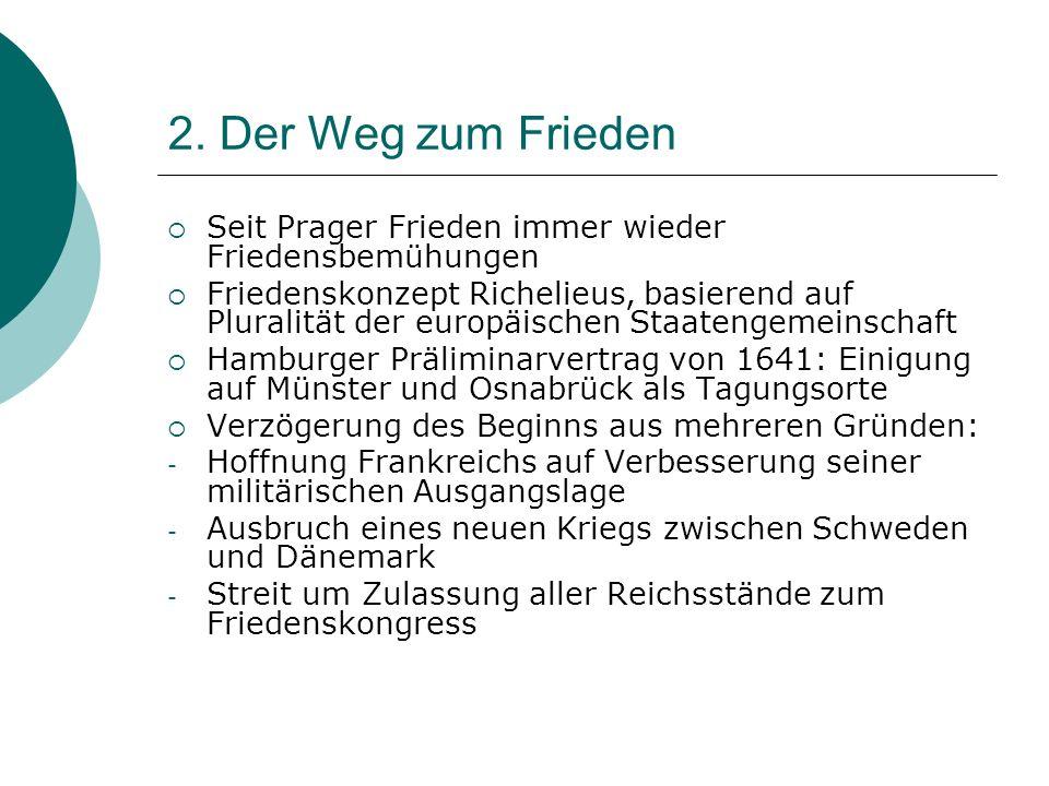 2. Der Weg zum FriedenSeit Prager Frieden immer wieder Friedensbemühungen.