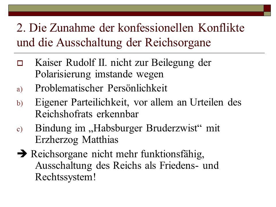 2. Die Zunahme der konfessionellen Konflikte und die Ausschaltung der Reichsorgane