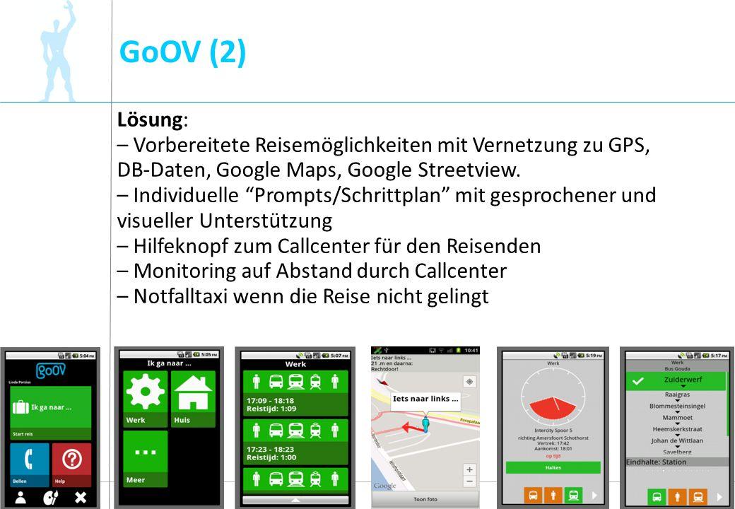 GoOV (2) Lösung: – Vorbereitete Reisemöglichkeiten mit Vernetzung zu GPS, DB-Daten, Google Maps, Google Streetview.