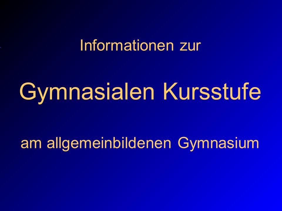 Informationen zur Gymnasialen Kursstufe am allgemeinbildenen Gymnasium