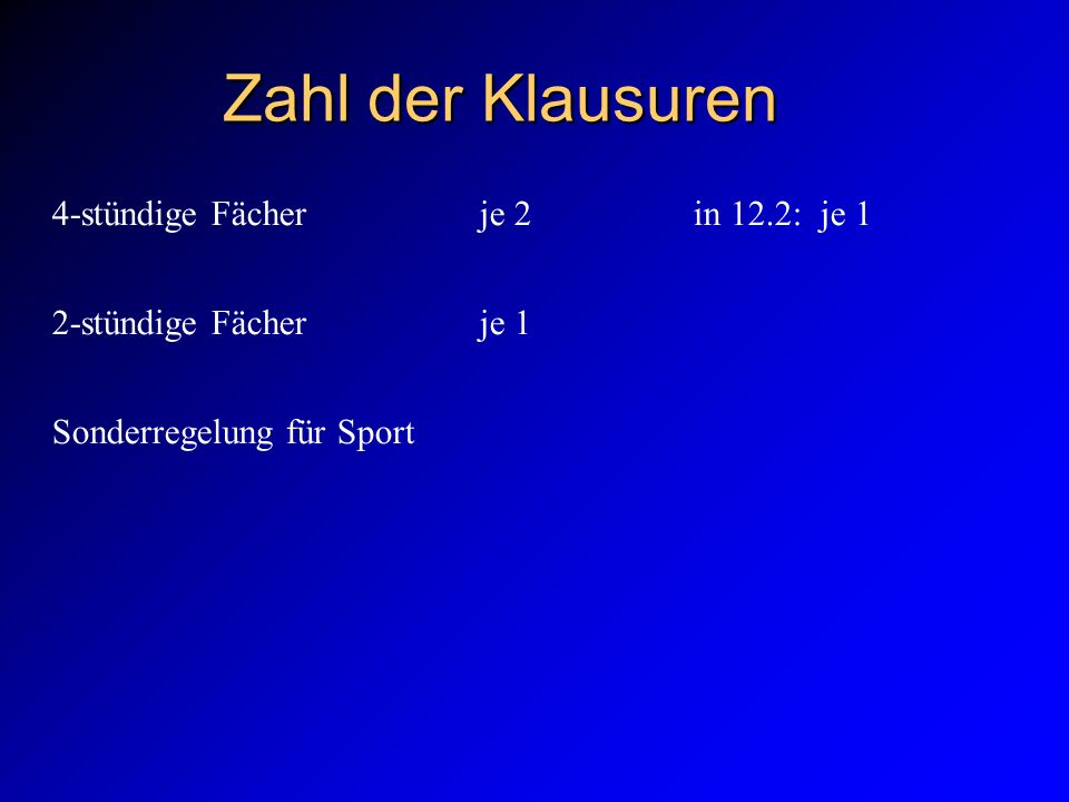 Zahl der Klausuren 4-stündige Fächer je 2 in 12.2: je 1