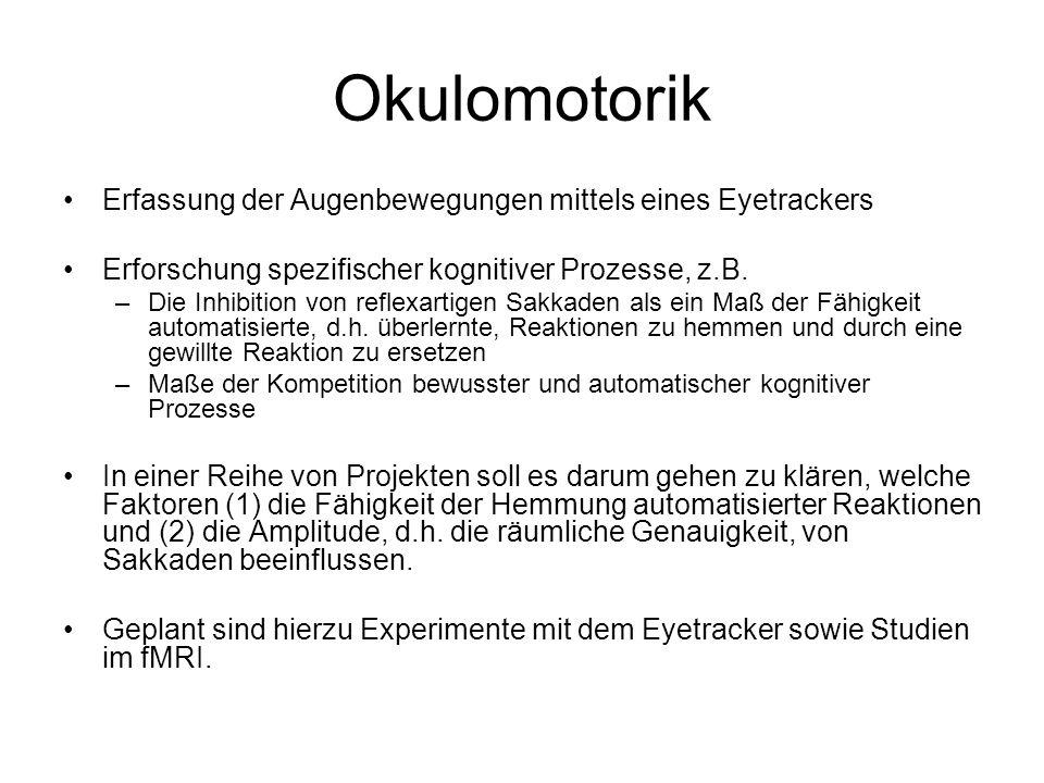 Okulomotorik Erfassung der Augenbewegungen mittels eines Eyetrackers