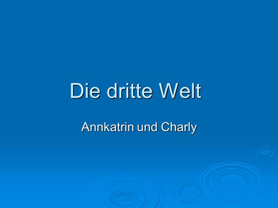 Die dritte Welt Annkatrin und Charly