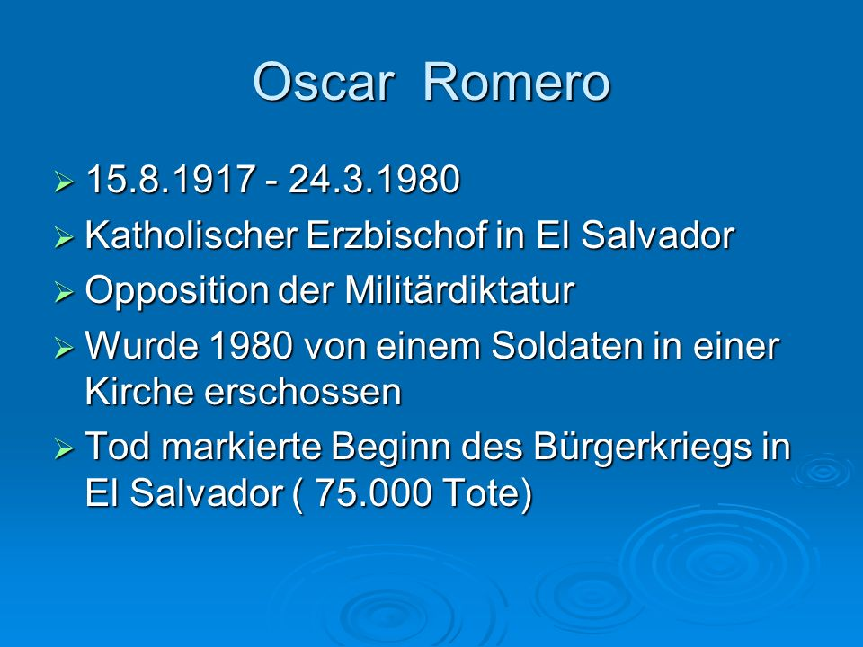 Oscar Romero 15.8.1917 - 24.3.1980. Katholischer Erzbischof in El Salvador. Opposition der Militärdiktatur.
