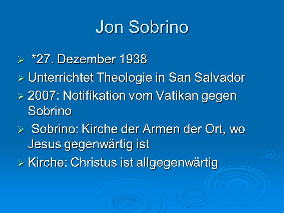 Jon Sobrino *27. Dezember 1938 Unterrichtet Theologie in San Salvador
