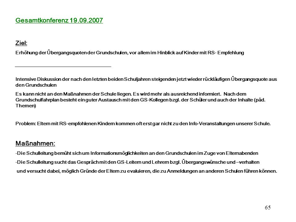 Gesamtkonferenz 19.09.2007 Maßnahmen: Ziel: