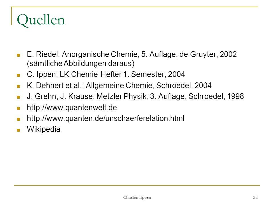 Quellen E. Riedel: Anorganische Chemie, 5. Auflage, de Gruyter, 2002 (sämtliche Abbildungen daraus)