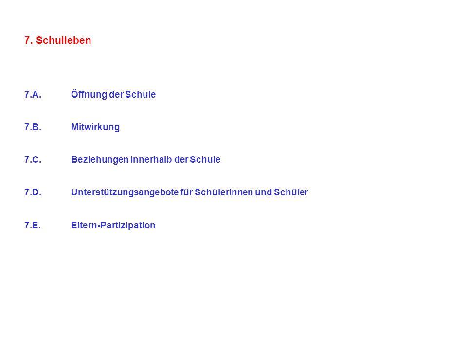 7. Schulleben 7.A. Öffnung der Schule 7.B. Mitwirkung