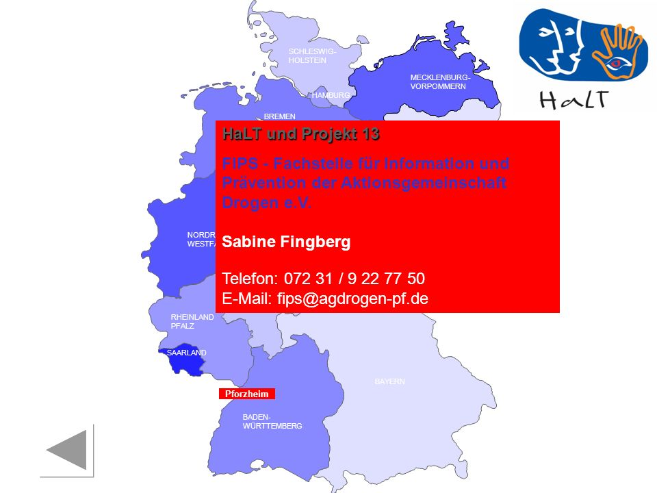 Telefon: 072 31 / 9 22 77 50 E-Mail: fips@agdrogen-pf.de