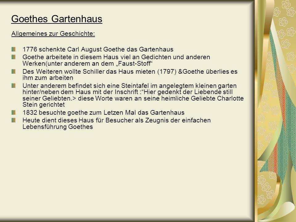 Goethes Gartenhaus Allgemeines zur Geschichte: