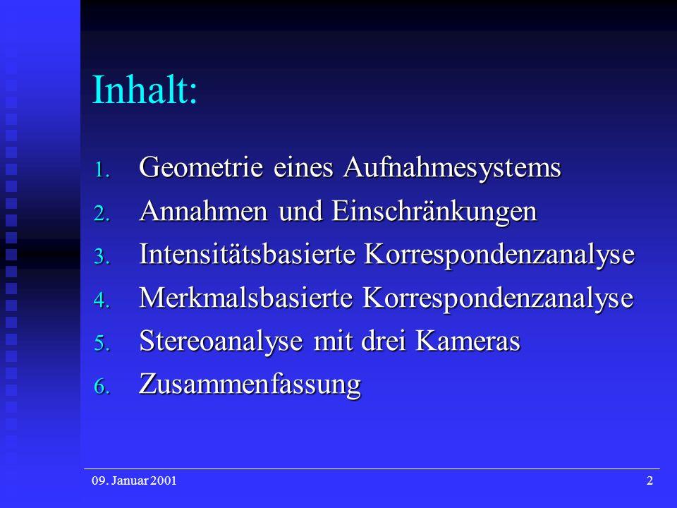 Inhalt: Geometrie eines Aufnahmesystems Annahmen und Einschränkungen