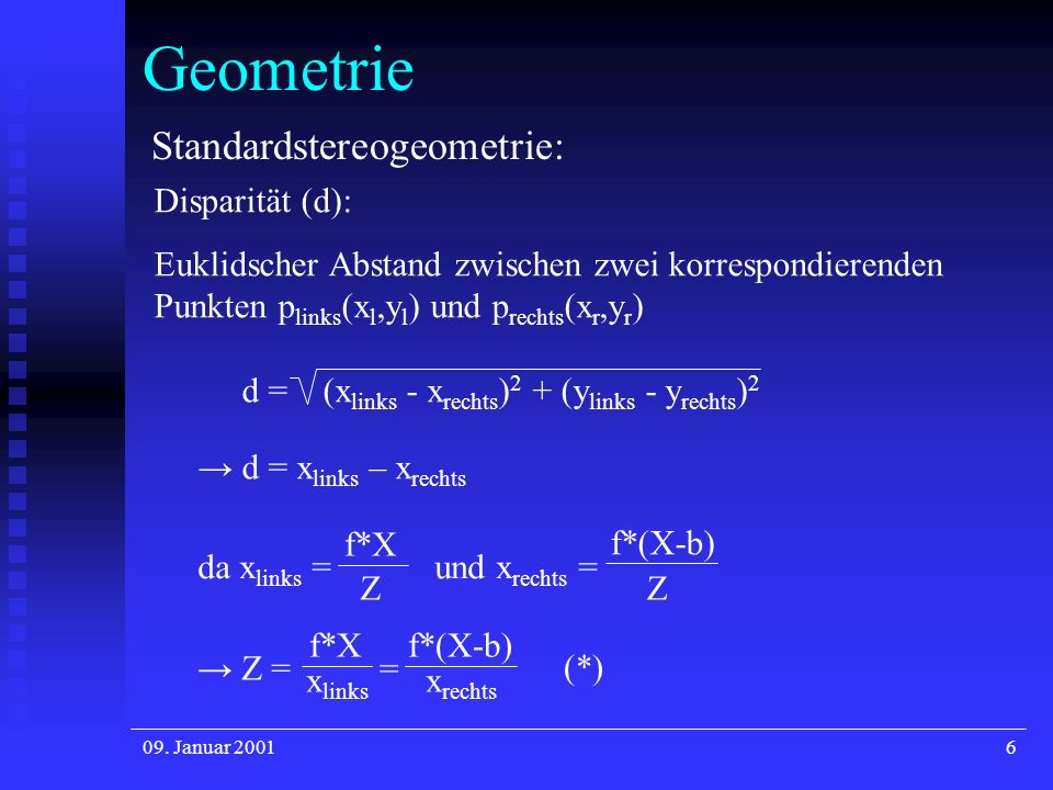 Geometrie Standardstereogeometrie: Disparität (d):