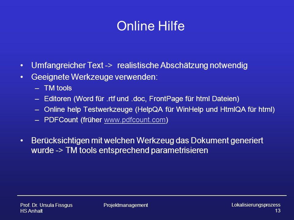 Online Hilfe Umfangreicher Text -> realistische Abschätzung notwendig. Geeignete Werkzeuge verwenden: