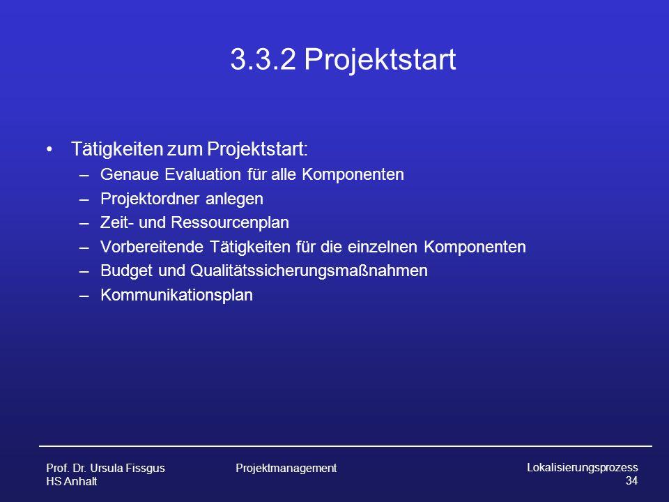3.3.2 Projektstart Tätigkeiten zum Projektstart: