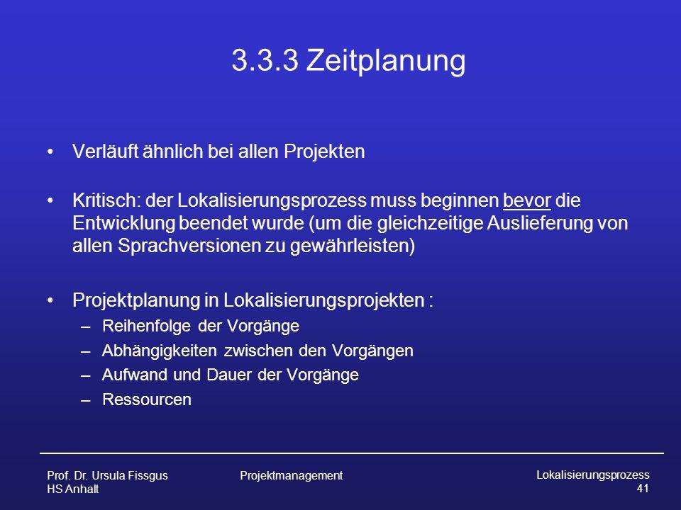 3.3.3 Zeitplanung Verläuft ähnlich bei allen Projekten