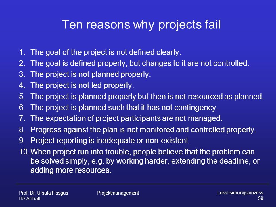 reasons why projects fail essay Project success and failure: what is success, what is failure, and how can you improve your odds for success robert frese we know why projects fail.