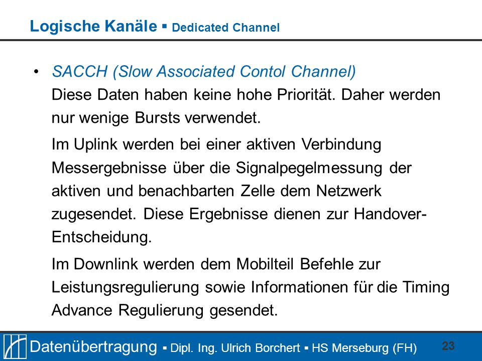 Logische Kanäle ▪ Dedicated Channel