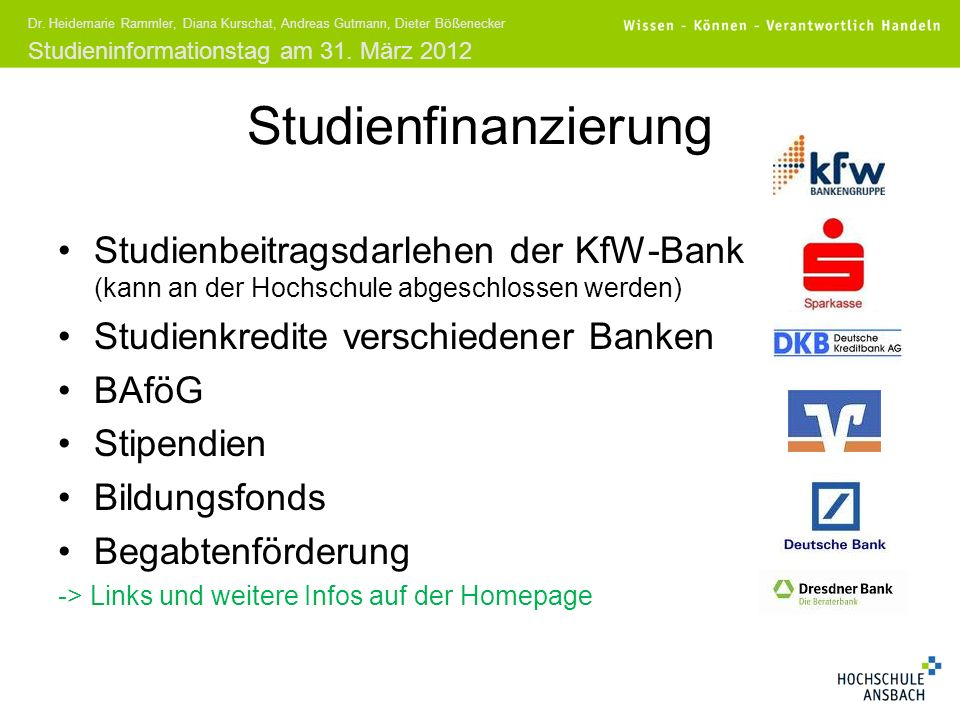 Studienfinanzierung Studienbeitragsdarlehen der KfW-Bank (kann an der Hochschule abgeschlossen werden)
