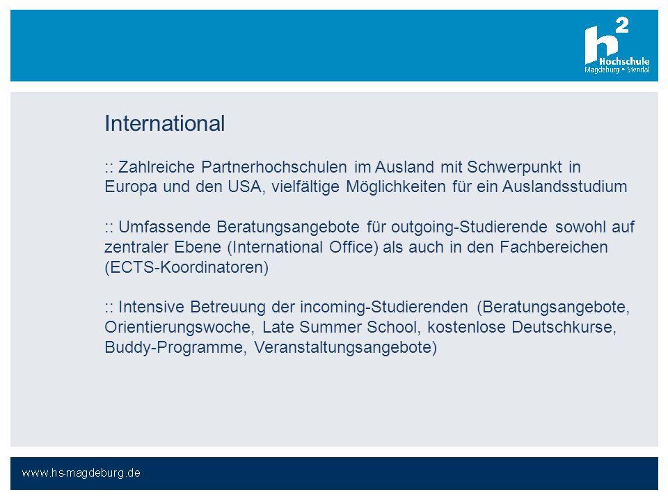 International :: Zahlreiche Partnerhochschulen im Ausland mit Schwerpunkt in Europa und den USA, vielfältige Möglichkeiten für ein Auslandsstudium.