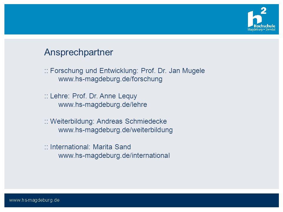 Ansprechpartner :: Forschung und Entwicklung: Prof. Dr. Jan Mugele www.hs-magdeburg.de/forschung.