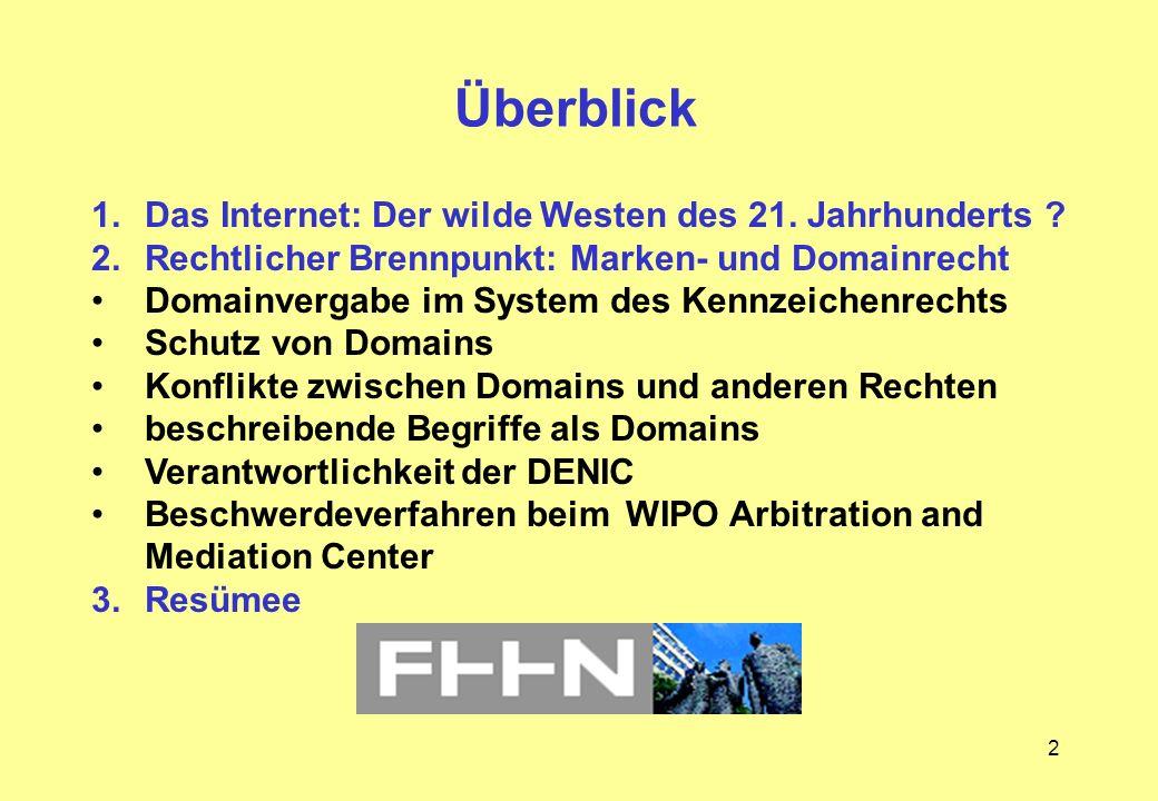 Überblick Das Internet: Der wilde Westen des 21. Jahrhunderts