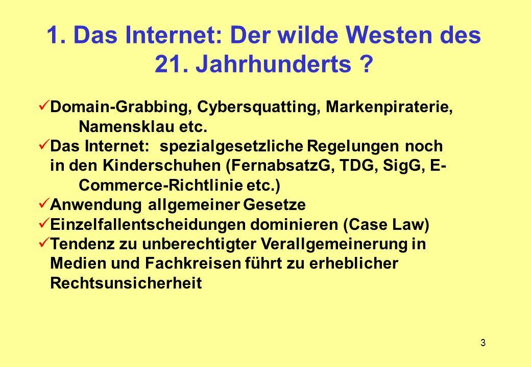 1. Das Internet: Der wilde Westen des 21. Jahrhunderts