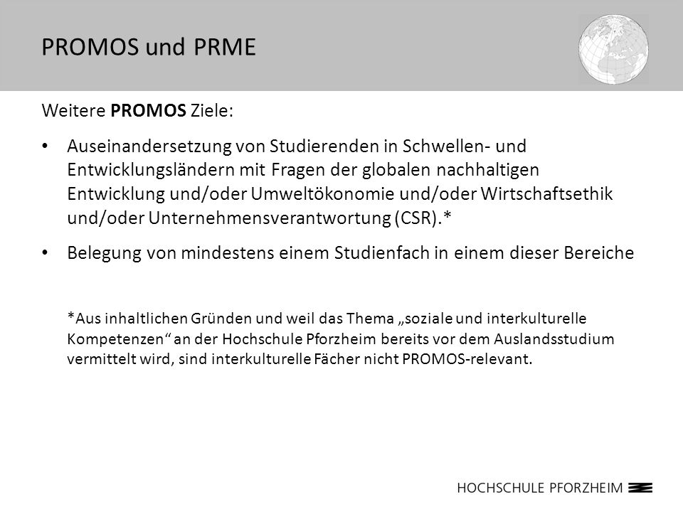 PROMOS und PRME Weitere PROMOS Ziele: