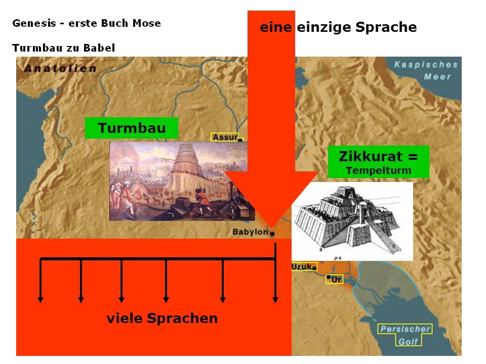eine einzige Sprache Turmbau Zikkurat = Tempelturm viele Sprachen