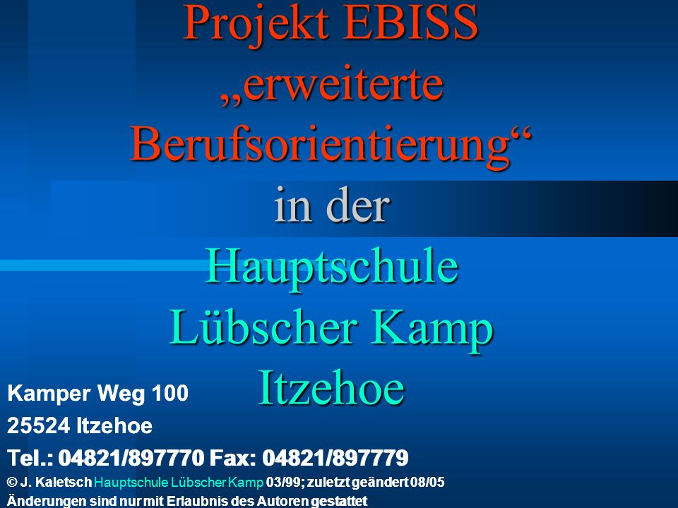 "Projekt EBISS ""erweiterte Berufsorientierung in der Hauptschule Lübscher Kamp Itzehoe"