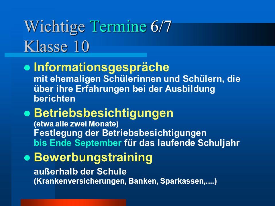 Wichtige Termine 6/7 Klasse 10