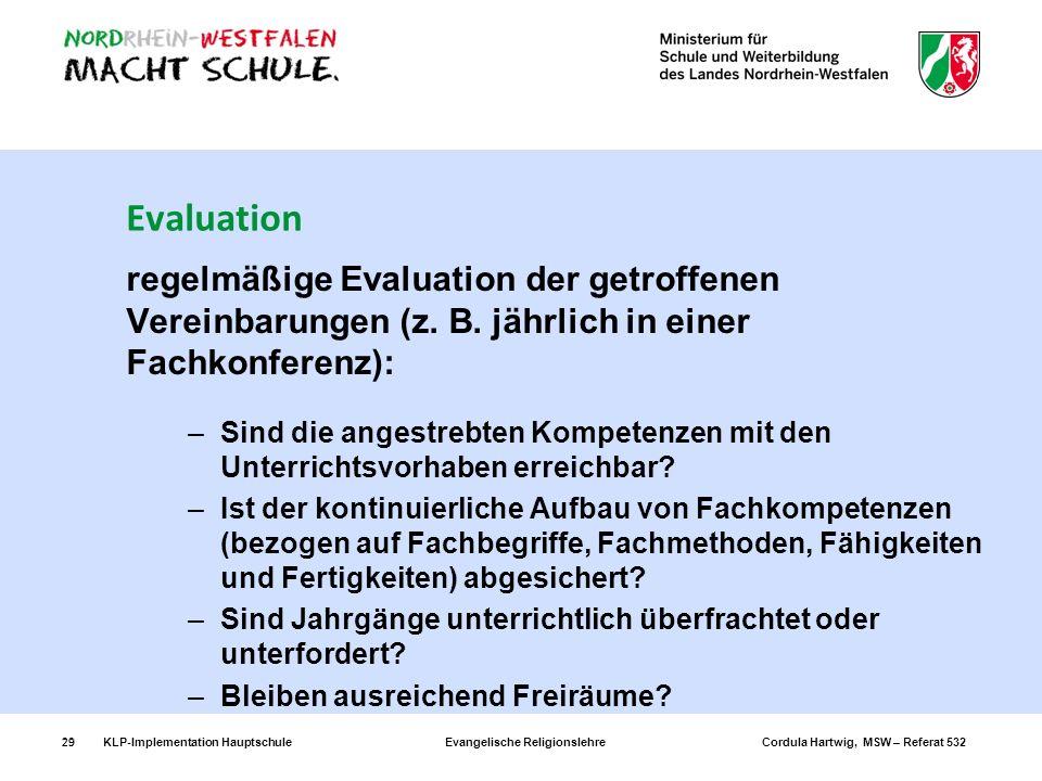Evaluationregelmäßige Evaluation der getroffenen Vereinbarungen (z. B. jährlich in einer Fachkonferenz):