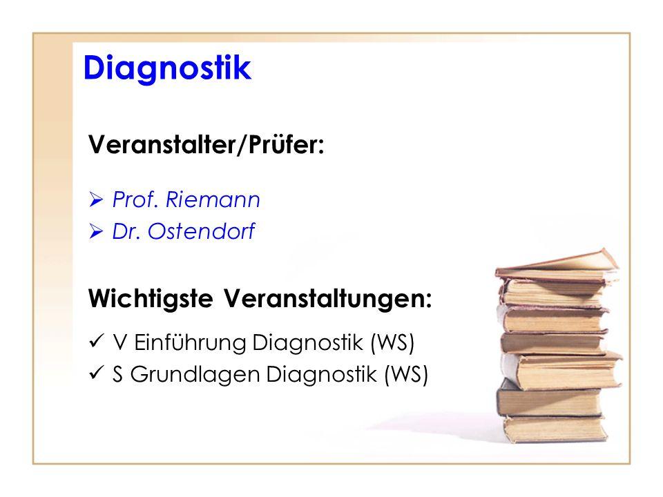 Diagnostik Veranstalter/Prüfer: Wichtigste Veranstaltungen: