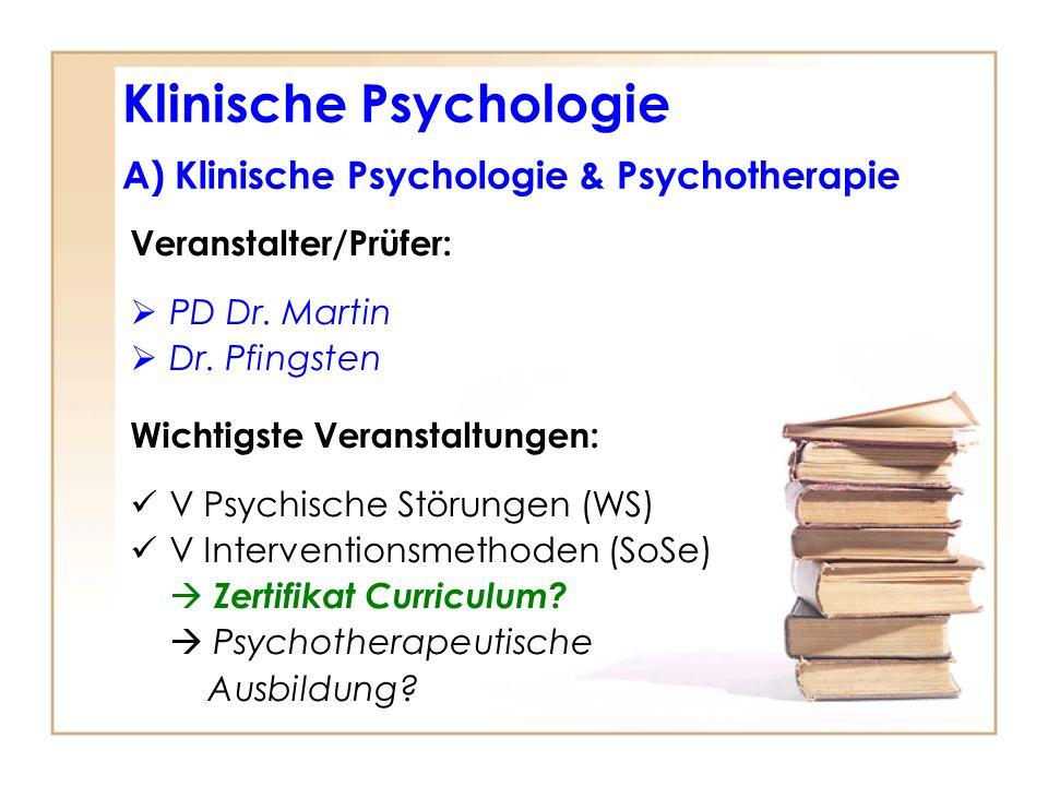 Klinische Psychologie A) Klinische Psychologie & Psychotherapie