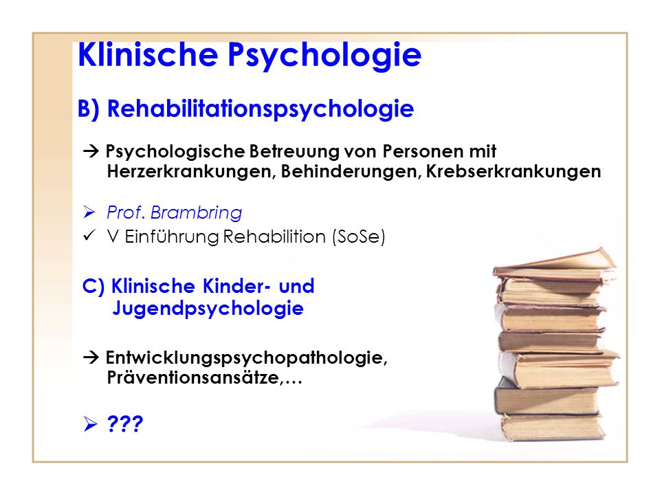 Klinische Psychologie B) Rehabilitationspsychologie
