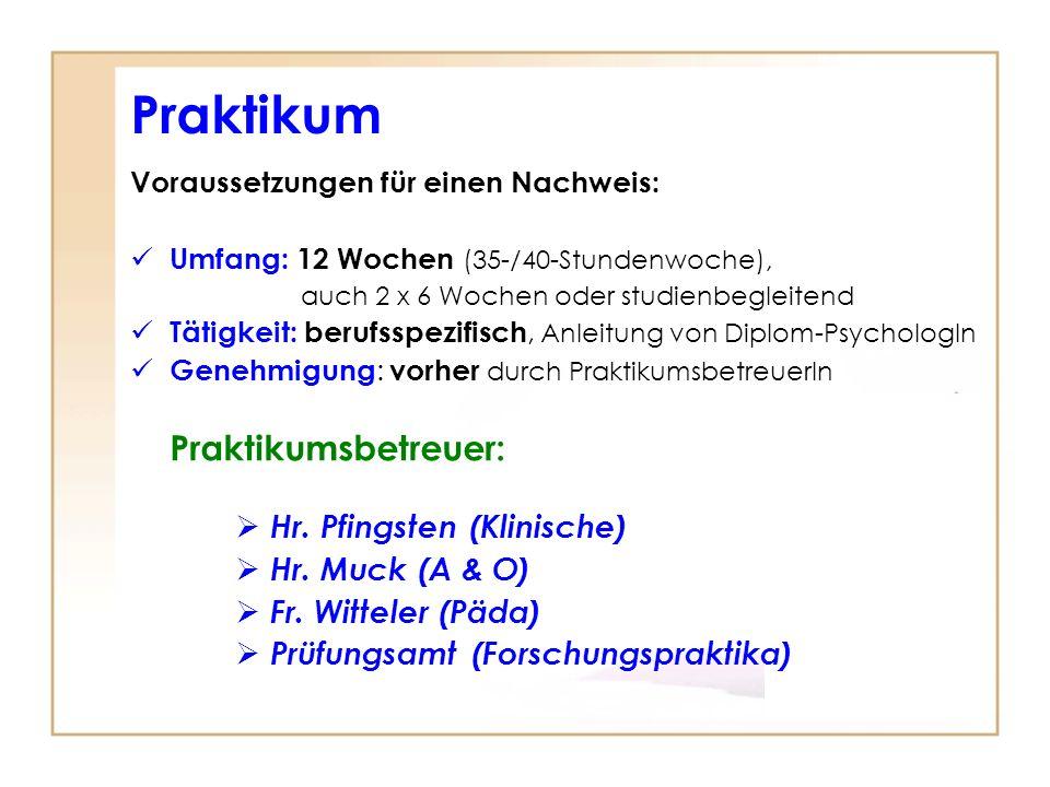 Praktikum Praktikumsbetreuer: Hr. Pfingsten (Klinische)