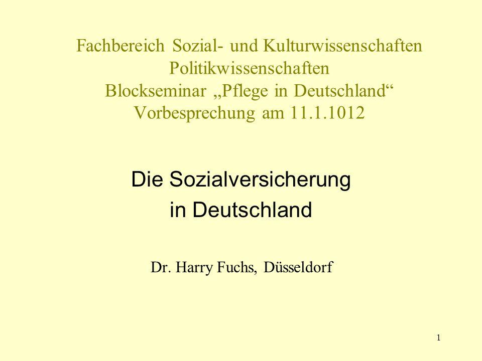 Die Sozialversicherung in Deutschland Dr. Harry Fuchs, Düsseldorf