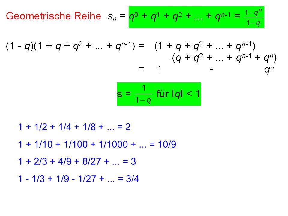 1 + 1/2 + 1/4 + 1/8 + ... = 2 1 + 1/10 + 1/100 + 1/1000 + ... = 10/9. 1 + 2/3 + 4/9 + 8/27 + ... = 3.