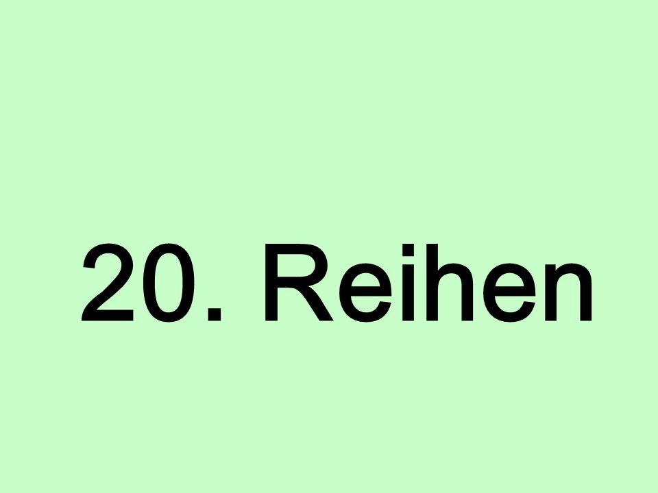 20. Reihen